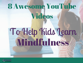 8 Short Videos to Teach and Practice Mindfulness with Kids