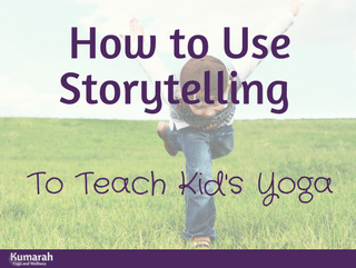 How to Use Storytelling for Kid's Yoga