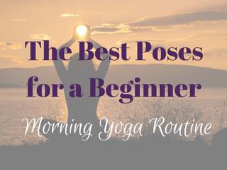 the best poses for a beginner morning yoga routine  kumarah