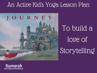 Journey: An Active Kids Yoga Lesson Plan for Storytelling