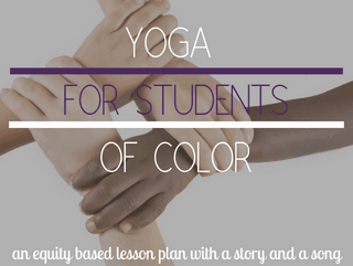 Follow the Drinking Gourd: A kid's yoga lesson plan with an equity mindset