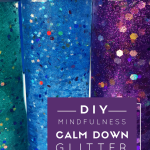 mindfulness for kids, how to make a mindfulness calm down jar, glitter jars for kids, sensory bottle, kids mindfulness