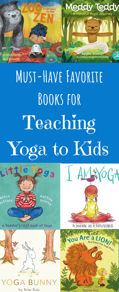 must have favorite books for teaching yoga to kids, book recommendations for teaching kids yoga, Zoo Zen, Meddy Teddy, Little Yoga, I am Yoga, Yoga Bunny, You are a Lion and other fun yoga poses for kids