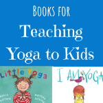 must have favorite books for teaching yoga to kids, book recommendations for teaching kids yoga, Zoo Zen, Meddy Teddy, Little Yoga, I am Yoga, Yoga Bunny, You