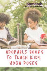 adorable books to teach kids yoga poses from kumarah yoga for kids