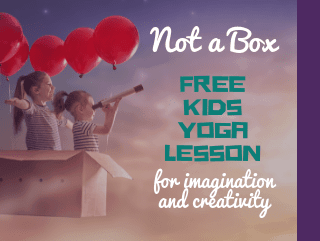 Kids Yoga Story Lesson Plan Based on the Book Not a Box