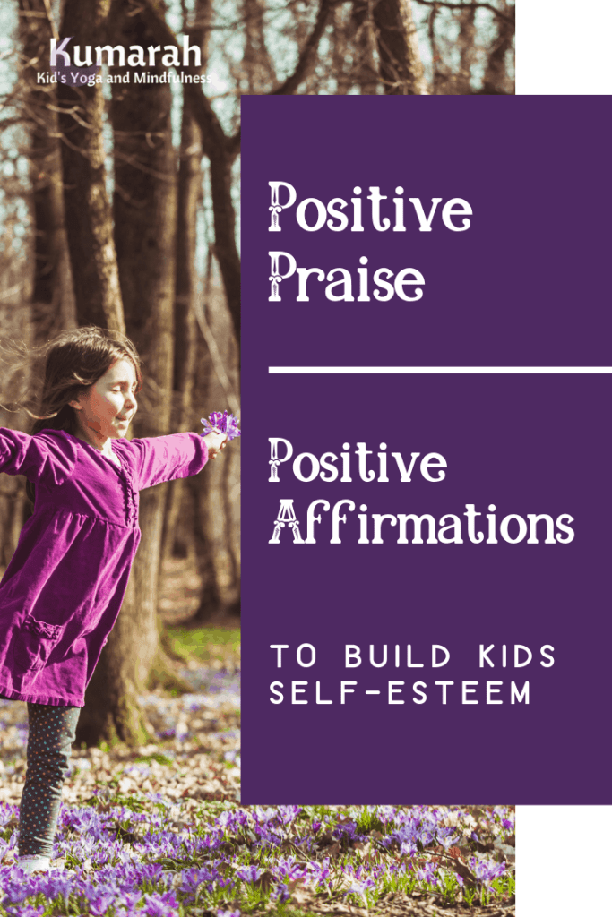 positive praise and affirmations to help kids build self esteem and confidence