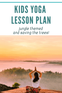 kids yoga lesson plan with a jungle theme and saving the trees theme