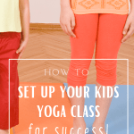how to set up a kids yoga class for success tips and tricks to teach kids yoga in schools or studio or library
