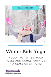 winter kids yoga poses and activities for kids to do inside with yoga and mindfulness
