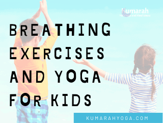 Teaching Breathing Exercises with Yoga Poses for Kids