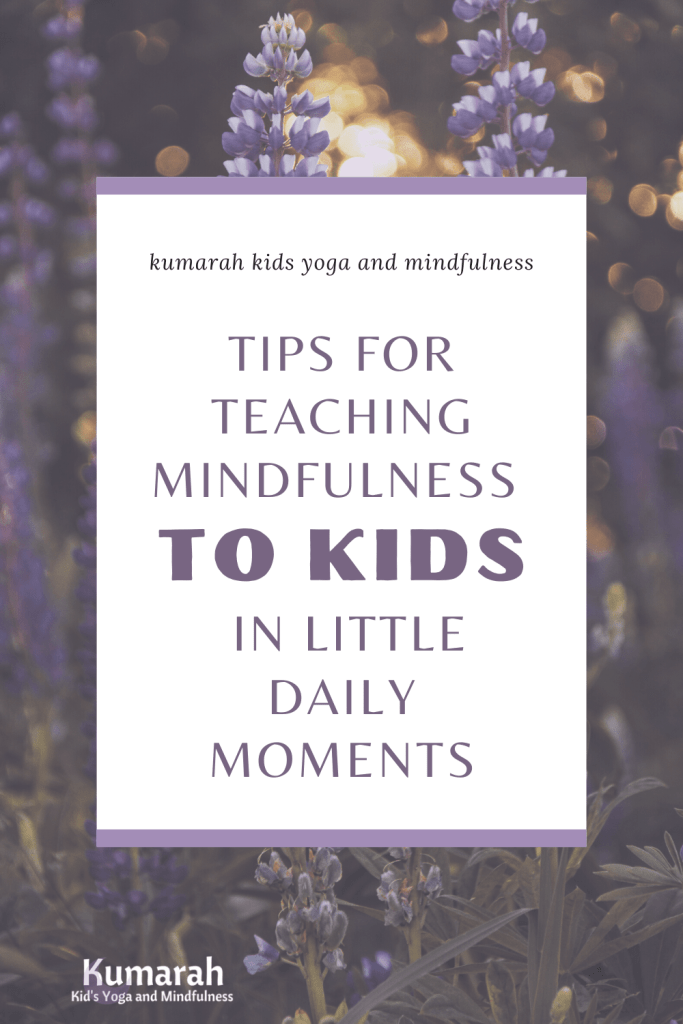 mindfulness for kids, teach kids how to be mindful, teach mindfulness to kids at home or in school