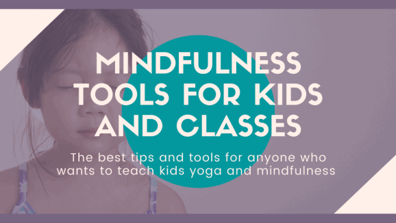 mindful tools for kids and classes