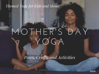 Mother's Day Themed Yoga and Mindfulness for Kids