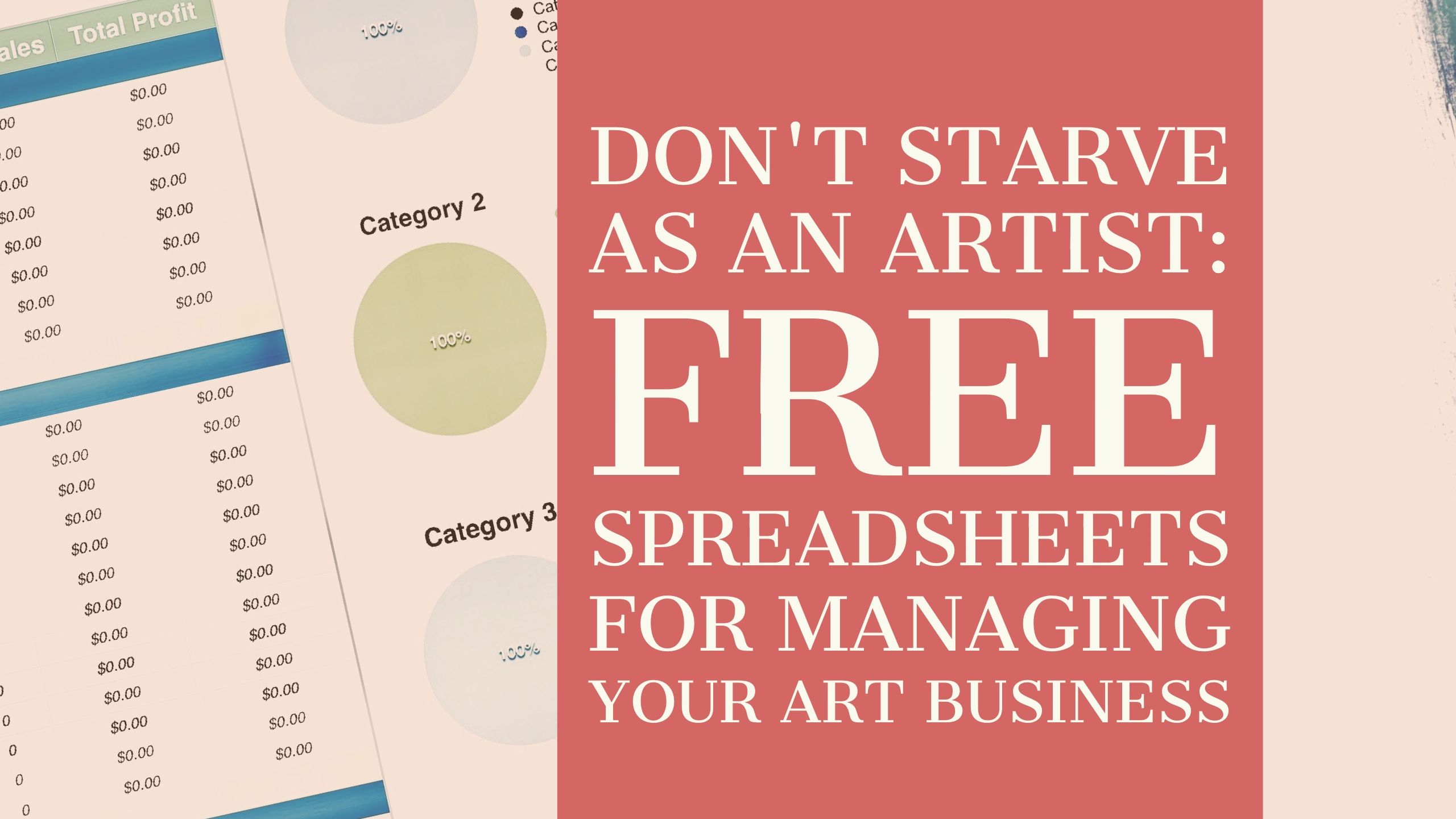 Don't Starve as an Artist: Free Spreadsheets for Managing Your Art Business.