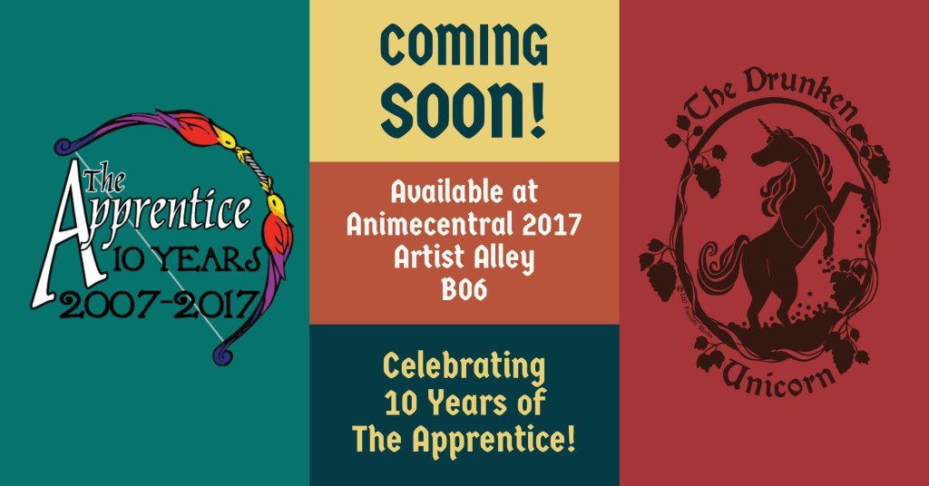 Coming Soon! Available at Animecentral 2017 Artist Alley B06! Celebrating 10 years of The Apprentice!