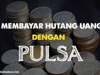 Membayar hutang uang dengan pulsa