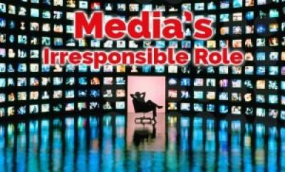 media irresponsible-Media