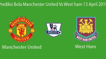 Prediksi Bola Manchester United Vs West ham 13 April 2019