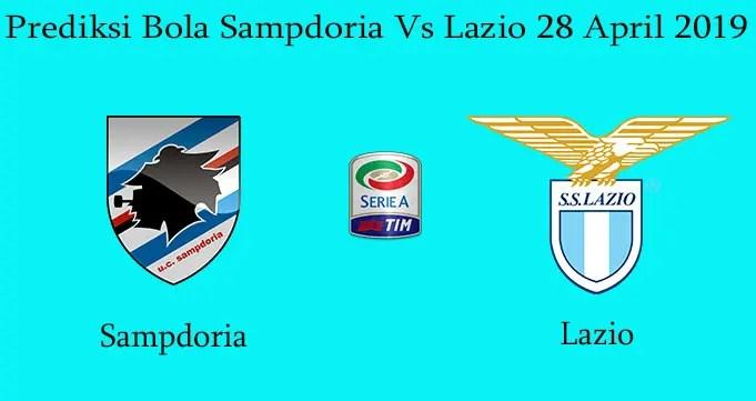 Prediksi Bola Sampdoria Vs Lazio 28 April 2019