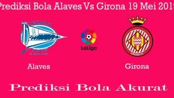 Prediksi Bola Alaves Vs Girona 19 Mei 2019