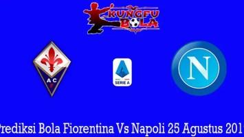 Prediksi Bola Fiorentina Vs Napoli 25 Agustus 2019