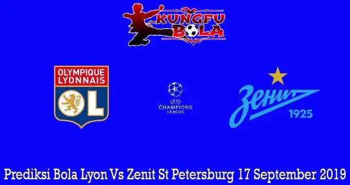 Prediksi Bola Lyon Vs Zenit St Petersburg 17 September 2019
