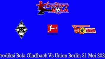 Prediksi Bola Gladbach Vs Union Berlin 31 Mei 2020