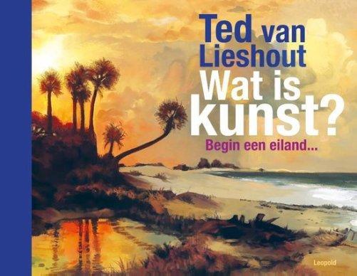 Wat is Kunst? Ted van Lieshout.