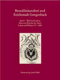 Benediktinerabtei und Reichsstadt Gengenbach. Band 1: Äbte und Mönche der Abtei, Leben und Wirken 727-1807