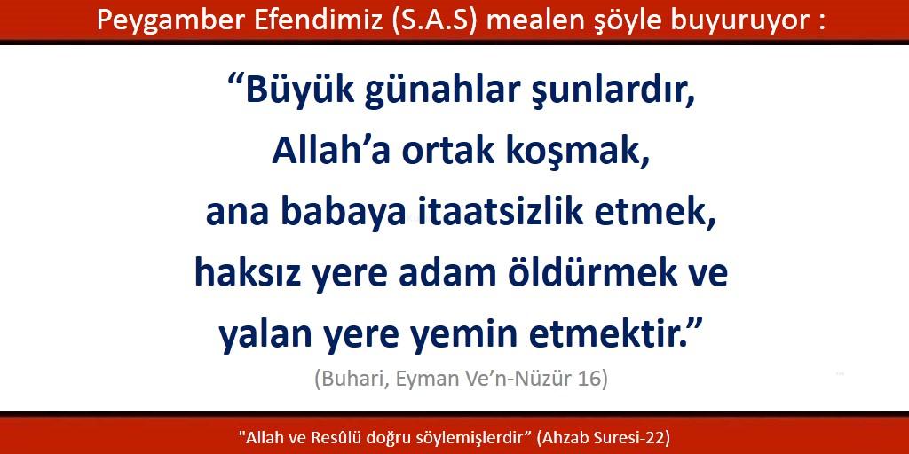 Büyük günahlar şunlardır; Allah'a ortak koşmak, ana babaya itaatsizlik etmek, haksız yere adam öldürmek ve yalan yere yemin etmektir