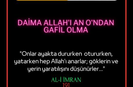 Daima Allah'ı An O'ndan Gafil Olma
