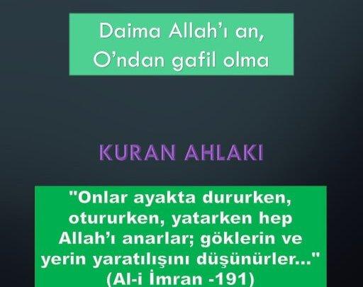 Daima Allah'ı an, O' dan gafil olma