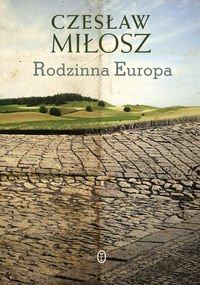 """Czesław Miłosz - """"Rodzinna Europa"""""""