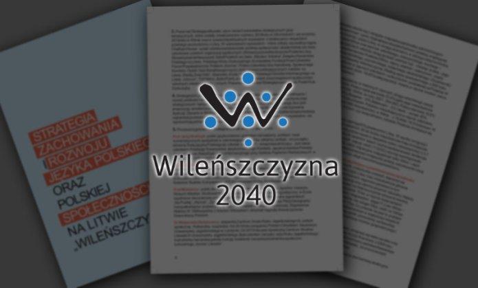 Strategia Wileńszczyzna 2040: znamy jej założenia