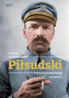 """Okładka książki """"Piłsudski – portret przewrotny"""""""