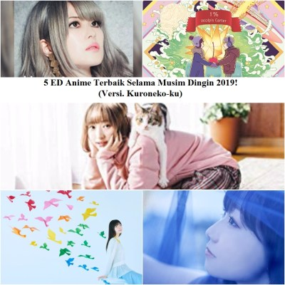 5 ED Anime Terbaik Selama Musim Dingin 2019! (Versi. Kuroneko-ku)