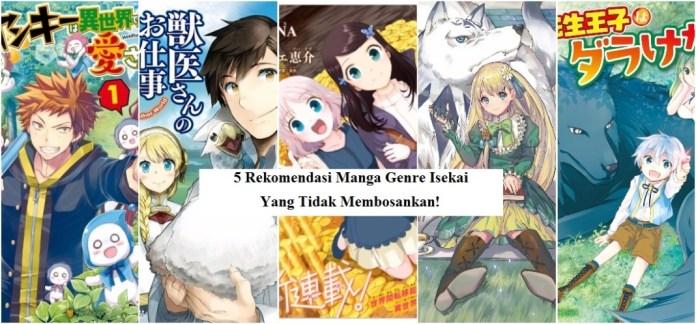 5 Rekomendasi Manga Genre Isekai Yang Tidak Membosankan!