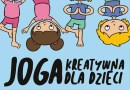Joga kreatywna dla dzieci – zajęcia w KDK
