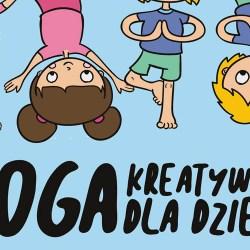 Joga kreatywna dla dzieci - zajęcia w KDK