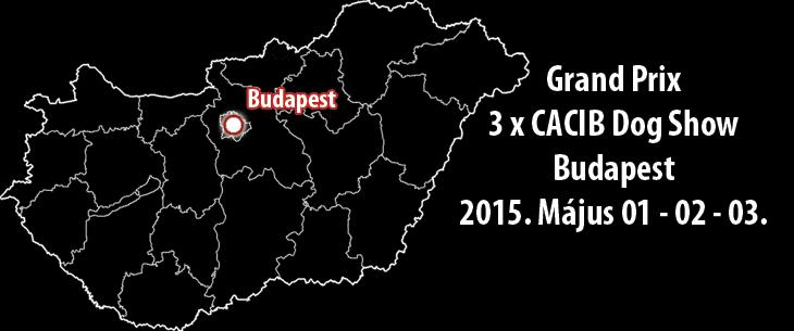 Grand Prix 3 x CACIB Dog Show - Budapest - 2015. Május 01 – 02 – 03.