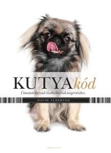 David Alternon: Kutyakód - Útmutató kutyád viselkedésének megértéséhez