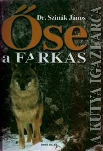 Dr. Szinák János: Őse a farkas - A kutya igazi arca