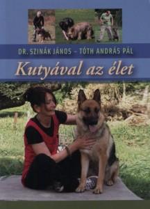 Dr. Szinák János - Tóth András Pál: Kutyával az élet