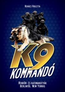 Kovács Violetta: K9 kommandó