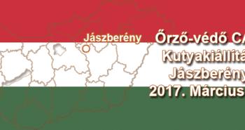 Őrző-védő CAC Kutyakiállítás – Jászberény – 2017. Március 19.