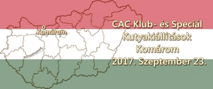 CAC Klub- és Speciál Kutyakiállítások – Komárom – 2017. Szeptember 23.