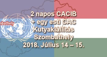 2 napos CACIB + egy esti CAC Kutyakiállítás – Szombathely – 2018. Július 14 – 15.
