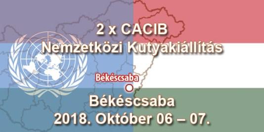 2 x CACIB Nemzetközi Kutyakiállítás – Békéscsaba - 2018. Október 06 – 07.