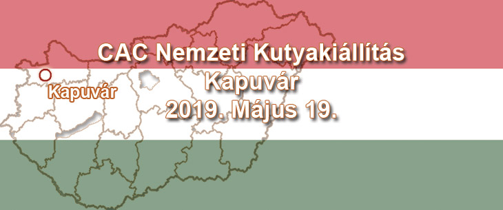 CAC Nemzeti Kutyakiállítás – Kapuvár - 2019. Május 19.
